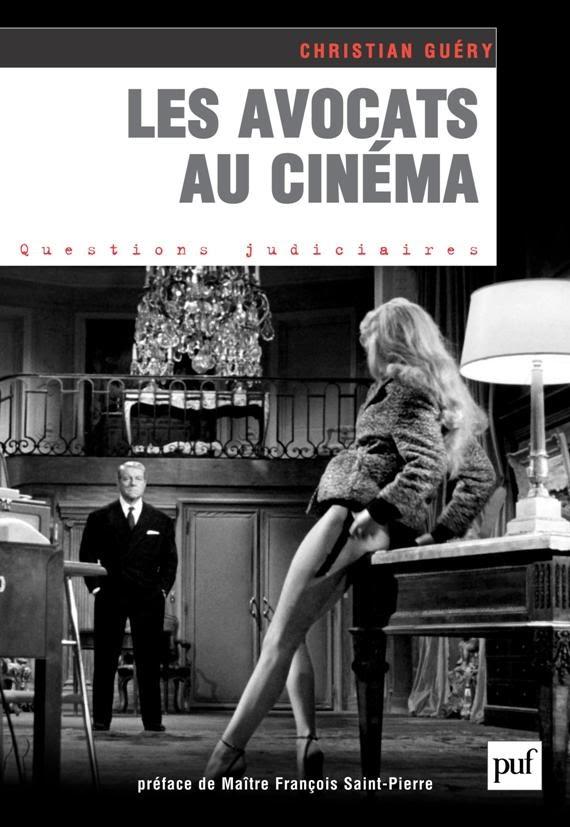 Christian Guéry Les avocats au cinéma (PUF, coll. Questions judiciaires, 2011).